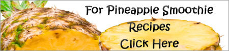 check out these pineapple smoothie recipes